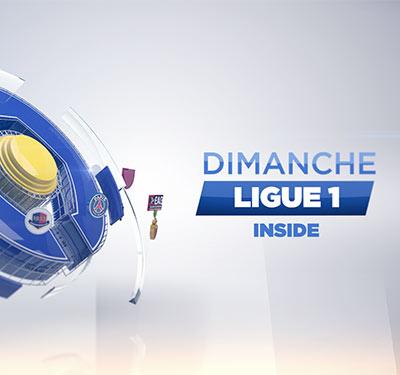 Dimanche Ligue 1 Inside